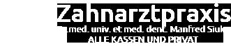Zahnarztpraxis Dr.med.univ. et med dent Manfred Siuka